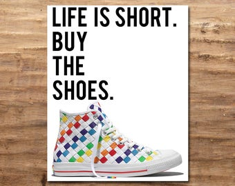 Life is Short. Buy the Shoes. (Digital Print)