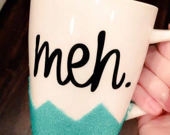 Meh.//Glitter Dipped Coffe Mug