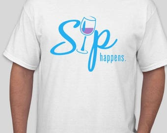 Sip Happens Wine T-Shirt, wine lover tee shirt, womens t shirt, gift for her, best selling shirt, party shirt, food and wine shirt, winosaur
