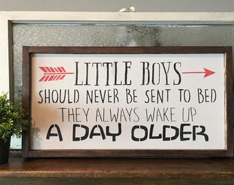 Little Boys Should Never Be Sent To Bed. They Always Wake Up Another Day Older. Hand Painted and Wood Framed Sign.
