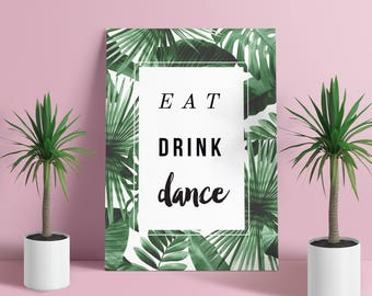 Instant Download Eat Drink Dance A4 Sign | Tropical Chic