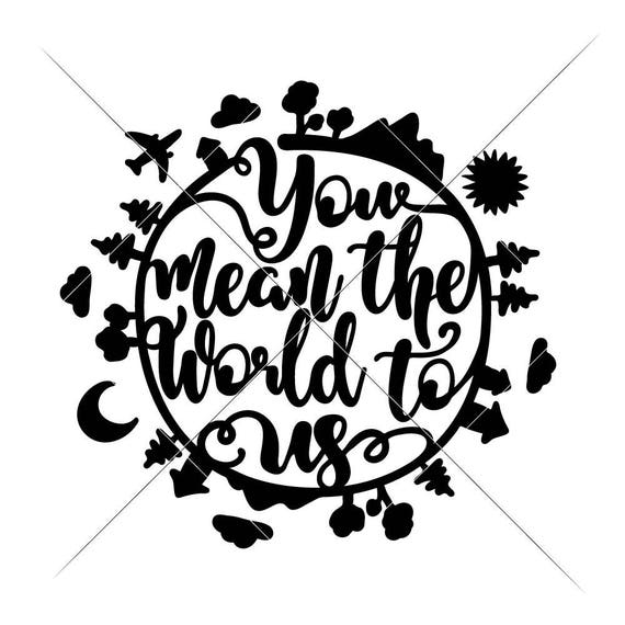 You mean the world to us Nursery Baby Kids SVG Files for