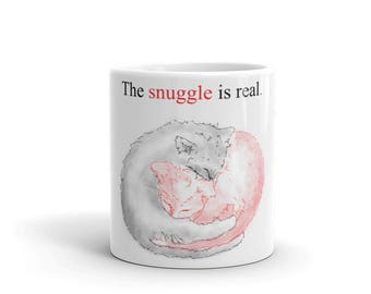 The Snuggle Is Real - Mug