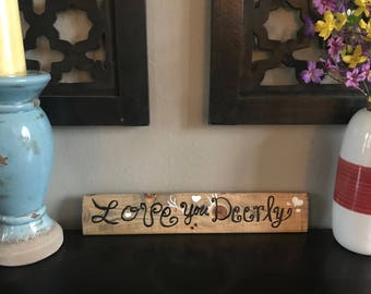 "Handmade Wooden Sign: ""Love you Deerly"""