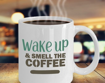 Wake Up and Smell the Coffee | Gift for Coffee Lover | Gift for Colleagues or Coworkers