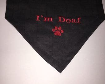 Dog Bandana, I'm Deaf, dog paw, do not oet. I cannot hear, Dad Gift, Dog Lover Gift,  personalize, monogram, embroidery, special needs dog