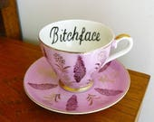 Bitchface hand painted vintage pink and gold porcelain teacup and saucer set one of a kind recycled bitchy tea party