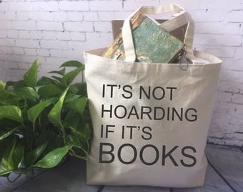 book lover canvas tote bag/book quote tote bag/funny tote bag/fabric tote/it's not hoarding if it's books