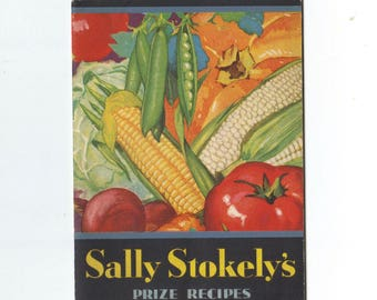 Sally Stokely's Prize Recipes Vintage 1935 Advertising Canned Vegetable Cookbook