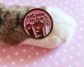 Cat Paw Fan Club Enamel Pin - CLEARANCE