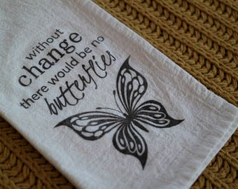 Tea Towel. Flour Sack towel. Butterfly towel. Cotton Tea Towel. Inspirational towel. Kitchen towel. Dish Towel. Custom Towel. handmade towel