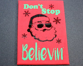 Don't Stop Believin' Mini Canvas Magnet - Two by Three Inch - Santa