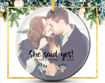 Newly Engaged Gift, Christmas Engagement, She Said Yes, Engagement Ornament, Personalized Photo Gift, Engagement Gift Idea // C-P66-OR ZZ2