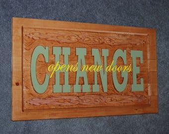CHANGE opens new doors - Hand painted wood plaque- 18023