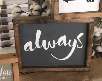 Always | Love Sign | Hand Script | Farmhouse Decor | Farmhouse Sign | Cottage Sign | Shabby Chic | Wood Sign | Wooden Sign | Signs | 9x11