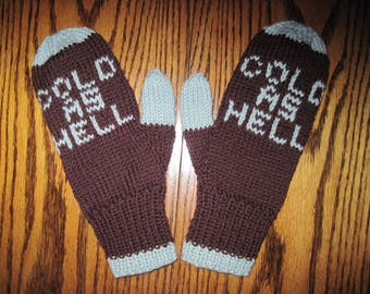 Mature Mittens Cold as Hell Hand Knit Mittens Woman Size Wool  Free US Shipping!