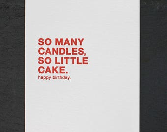 so many candles, so little cake. letterpress card. #007
