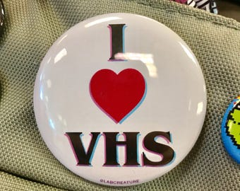"""I LOVE VHS 2.25"""" Button Pin Badge"""