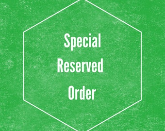 Special Reserved Order For Karen C.