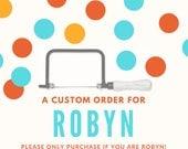 Custom order for Robyn