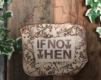 Handmade If Not Now Quote Ceramic Plaque
