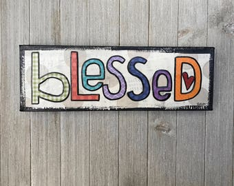 4 x 12 - BLESSED with heart  - Original Art