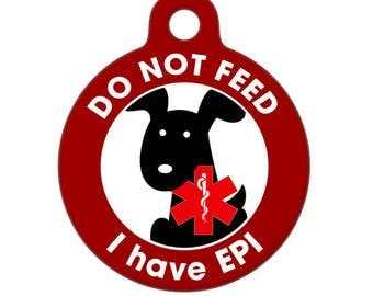 Pet ID Tag - Do Not Feed - I have EPI Medical ID Tag - Medical Alert Tag, Pet Tag, Child Tag, Dog Tag, Cat Tag