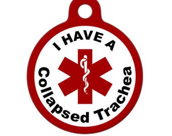 Pet ID Tag - I have a Collapsed Trachea Medical ID Tag - Medical Alert Tag, Pet Tag, Child ID Tag, Dog Tag, Cat Tag