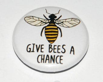 Give Bees a Chance Button Badge 25mm / 1 inch Eco / Environment