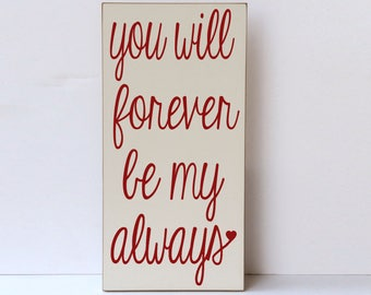 Forever My Always, Home Decor Wooden Sign, Wedding Gift, Anniversary Gift, Valentine's Day, Forever Be My Always, Wedding Decor, Gallery