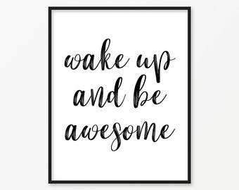 SALE -50% Wake Up And Be Awesome Digital Print Instant Art INSTANT DOWNLOAD Printable Wall Decor