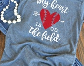 Baseball t-shirt - My heart is on the field graphic t-shirt - mom t-shirt - baseball mom