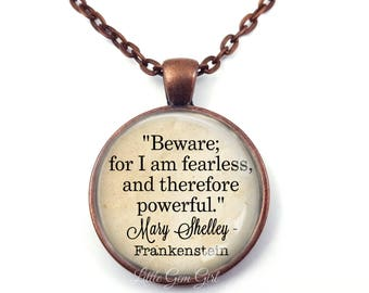 Frankenstein Necklace Beware for I am fearless... Mary Shelley Literary Quote Jewelry Gifts for Book Lover Classic Literature Gifts