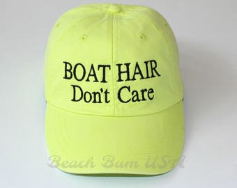 Neon Yellow BOAT HAIR Don't Care Baseball Cap Custom Quote Lake Hair Don't Care Embroidered Hat
