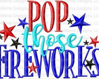 4th of July Custom Applique Shirt - POP THOSE FIREWORKS - Ruffle or Flutter Tee