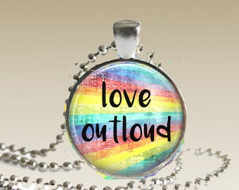 Love Out Loud Necklace Gay Pride Pendant Rainbow LGBTQ Jewelry