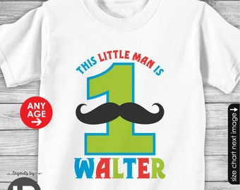 Mustache First Birthday Shirt or Bodysuit (Multi-Color) - made for ANY AGE - Personalized Mustache 1st Birthday Shirt