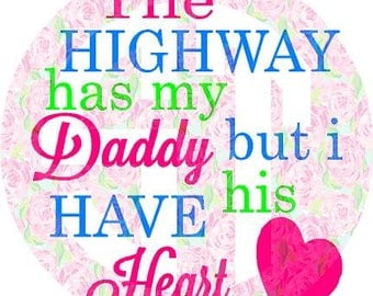 Highway has my Daddy, but I have his Heart Editable vector Cut File .eps .ai .svg and .pdf formats included INSTANT download