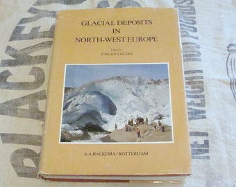 Glacial Deposits in North-West Europe HBDJ, edited by Jürgen Ehlers, First Edition Book
