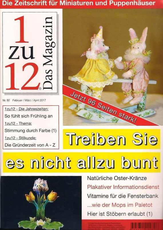 1zu12 magazine, the magazine for miniatures and dollhouses, no. 92 February / March / April 2017, and bustle it's not alzu colorful