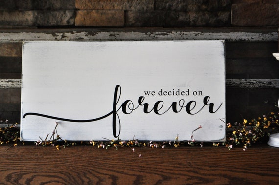 We Decided On Forever Wood Sign, Farmhouse Style, Fixer Upper Style