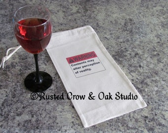 Wine Bag Funny Gift for Her Gift For Him Warning Alter Perception Wine Tote A094