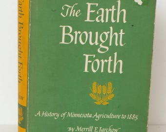 The Earth Brought Forth Merrill Jarchow Minnesota