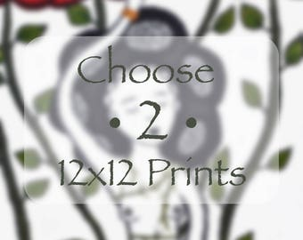 Choose Two 12x12 Prints