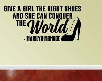 Wall Decal Quote Marilyn Monroe Give A Girl Shoes Conquer The World Quote Wall Decal Decor Nice Sticker (JP361)