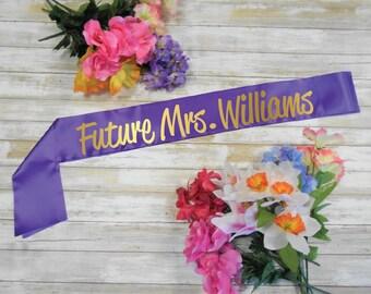 Future Mrs Sash, Custom Last Name Sash, Future Mrs Last Name Sash, Future Mrs, Customized Sash, Personalized Sash, Bride to Be Sash Party