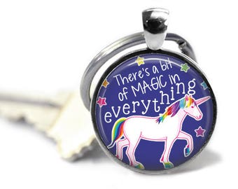 Unicorn key chain - There's a bit of magic in everything - I'm actually a unicorn - Be a unicorn - Unicorn at heart - Always believe