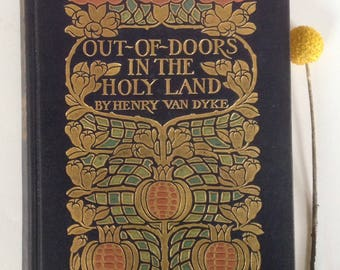 Out of Doors in the Holy Land, Henry Van Dyke, 1908 Hardcover, Color Illustrations, Beautiful Cover, Collectible Hard to Find Gift Book