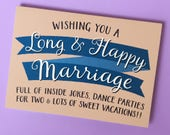 Wishing You a Long and Happy Marriage Card - Funny Wedding Card - Bridal Shower Card - Card For Bride - Hen Party Card - Engagement Card