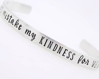 Empowerment bracelet, Don't mistake my kindness for weakness, handstamped adjustable bracelet, Jewelry for her, Inspiration, words of wisdom